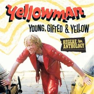 yellowman-young-gifted-yellow
