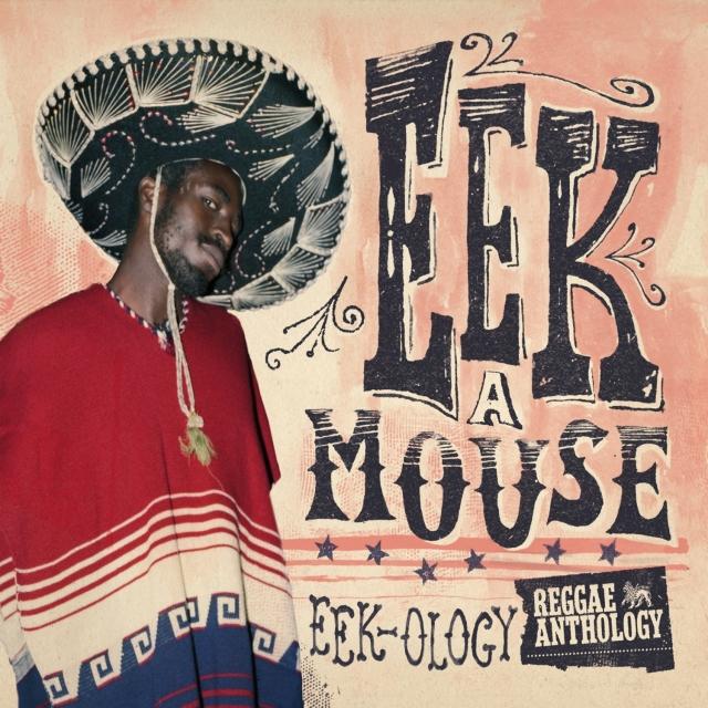 Eek-A-Mouse - Reggae Anthology Eek-Ology - Artwork
