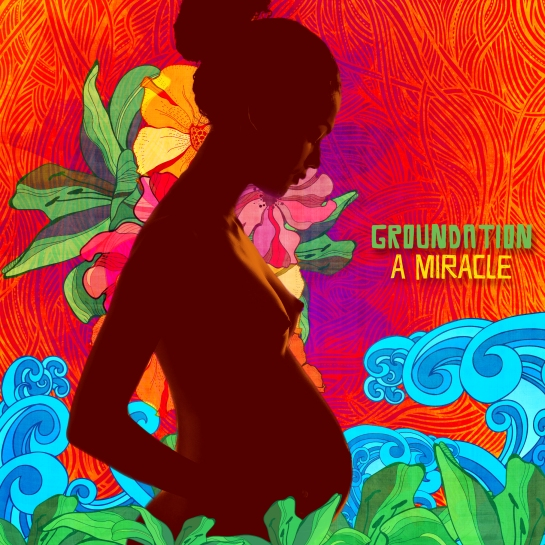 groundation-a-miracle