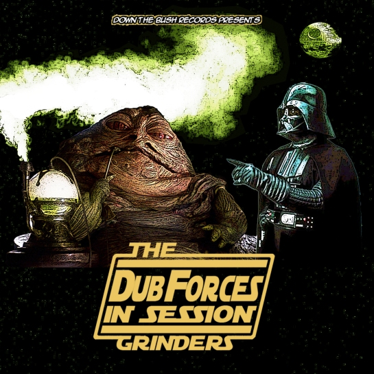 The Grinders - The Dub Forces In Session