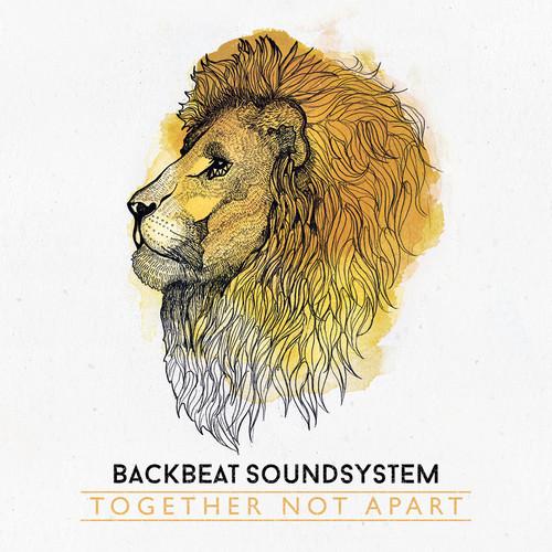 BackbeatSoundsystem_TogetherNotApart_01