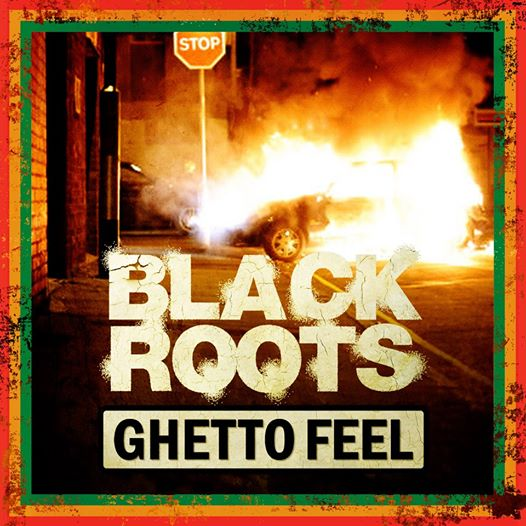 black_roots-ghetto_feel